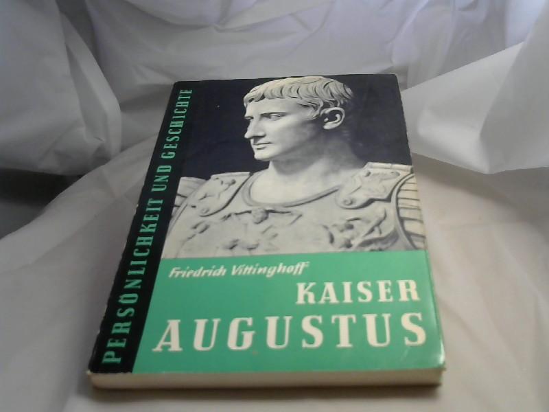 Kaiser Augustus. Persönlichkeit und Geschichte