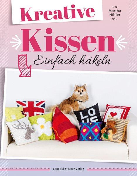 Höfler, Martha: Kreative Kissen Einfach häkeln