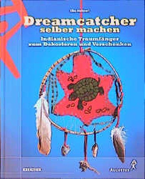 Dreamcatcher selber machen Indianische Traumfänger zum Dekorieren und Verschenken