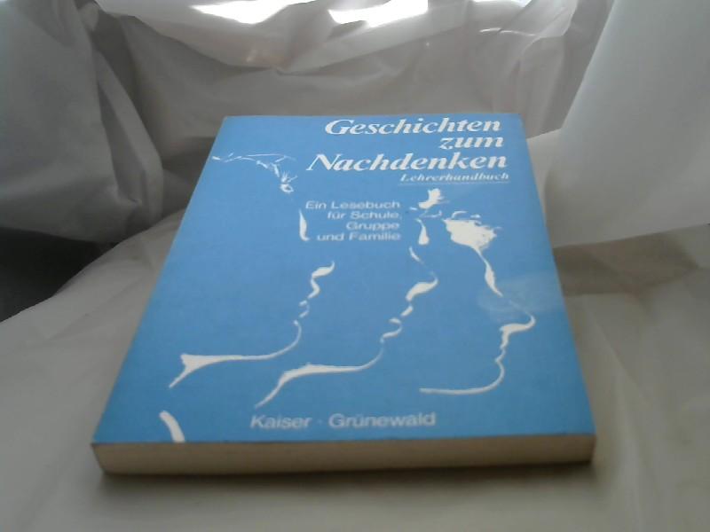 Geschichten zum Nachdenken Ein Lesebuch für Schule, Gruppe und Familie / Lehrerhandbuch 5., Aufl.