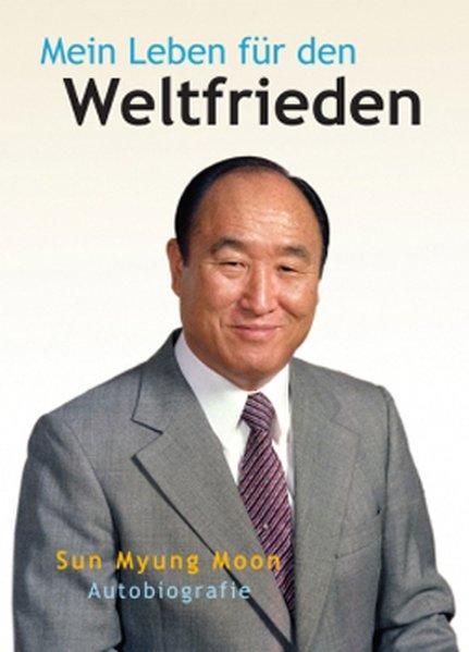 Mein Leben für den Weltfrieden Autobiografie