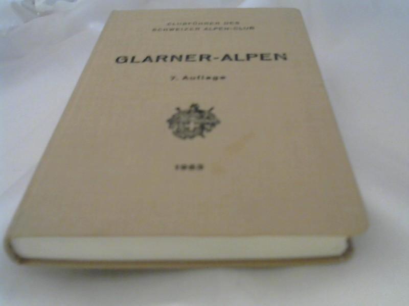 Clubführer des Schweizer Alpen Club: Glarner- Alpen. 7. Auflage