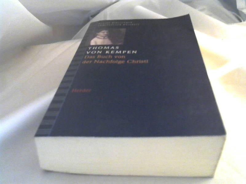 Kleine Bibliothek spiritueller Weisheit Thomas von Kempen: Buch von der Nachfolge Christi.