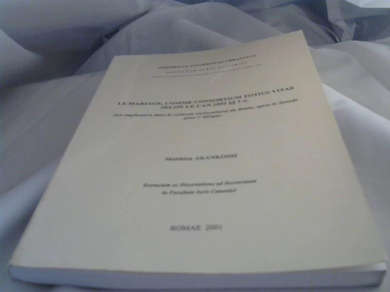 Le Mariage, comme Consortium Totius Vitae selon Le Can. 1055 §§ 1-2.