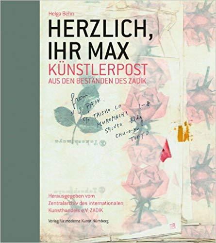 Helga Behn: Herzlich, Ihr Max. Die schönsten Künstlerbriefe aus den Beständen des ZADIK.  1. Aufl.