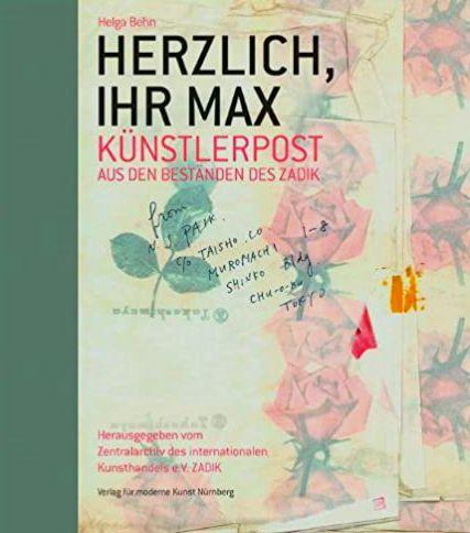 Herzlich, Ihr Max : Die schönsten Künstlerbriefe aus den Beständen des ZADIK.