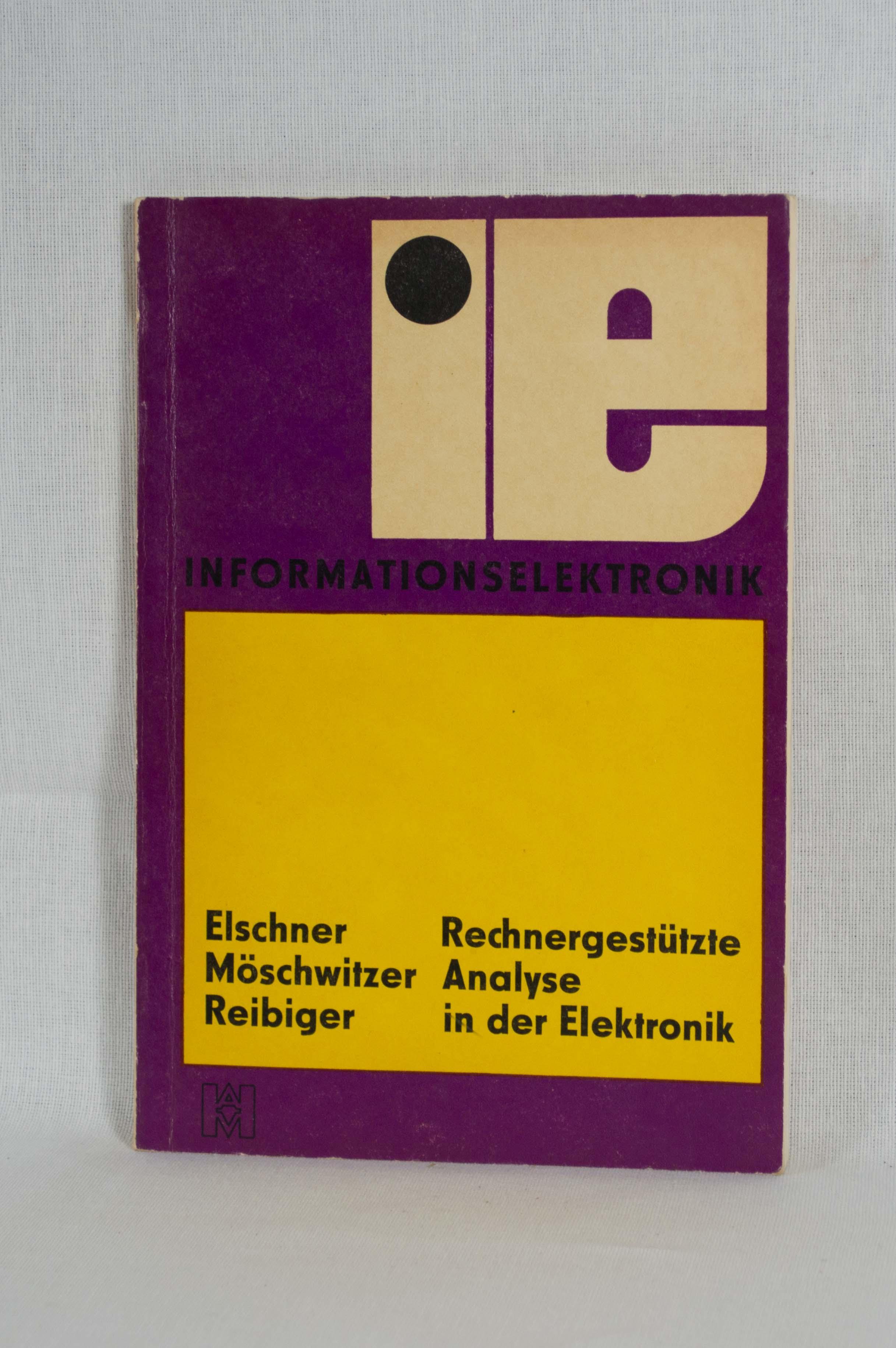 Rechnergestützte Analyse in der Elektronik. (= Informationselektronik).