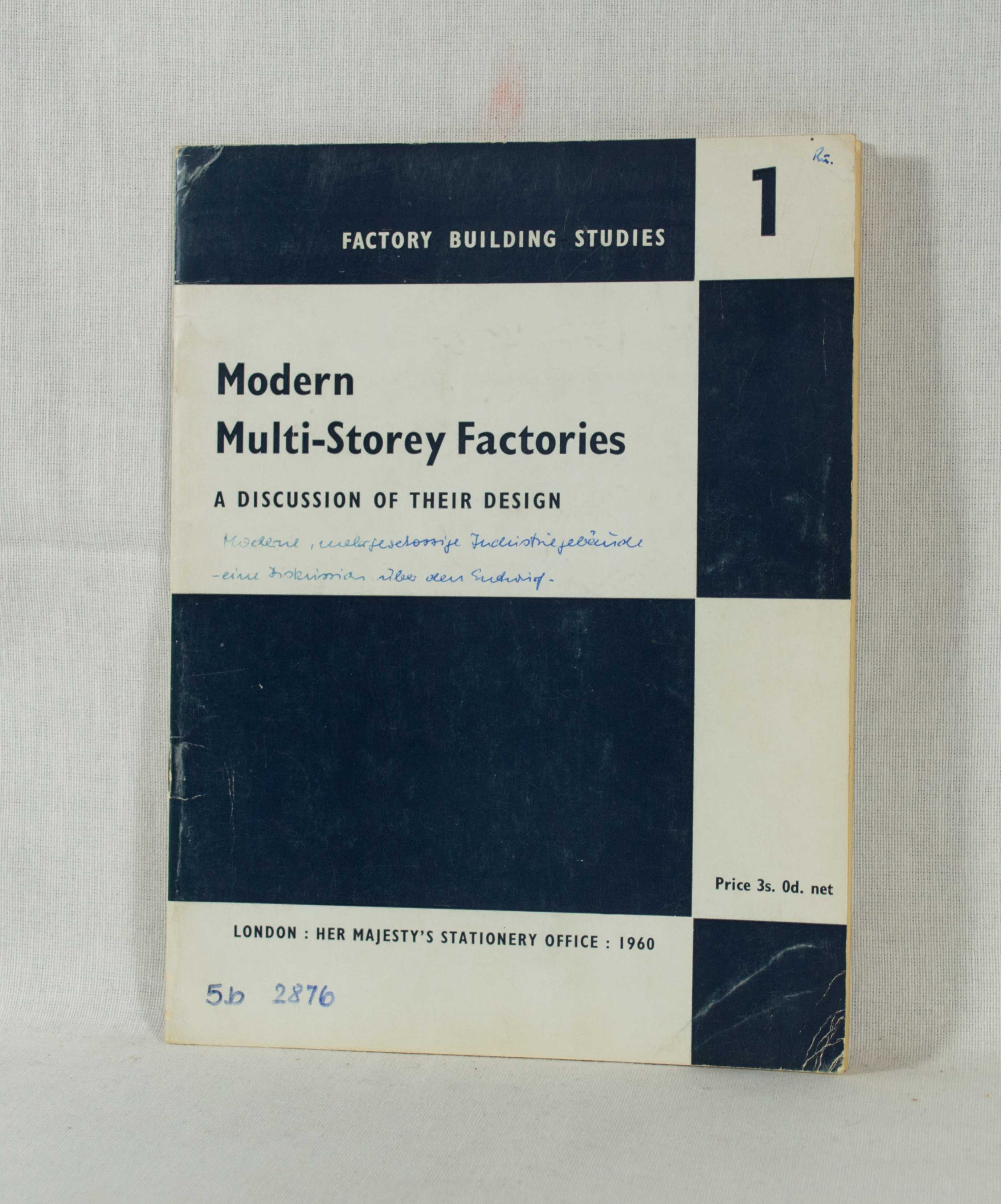 Modern Multi-Storey Factories: A discussion of their design. (= Department of Scientific & Industrial Research, Building Research Station, Factory Building Studies No.1). Reprint from 1959.