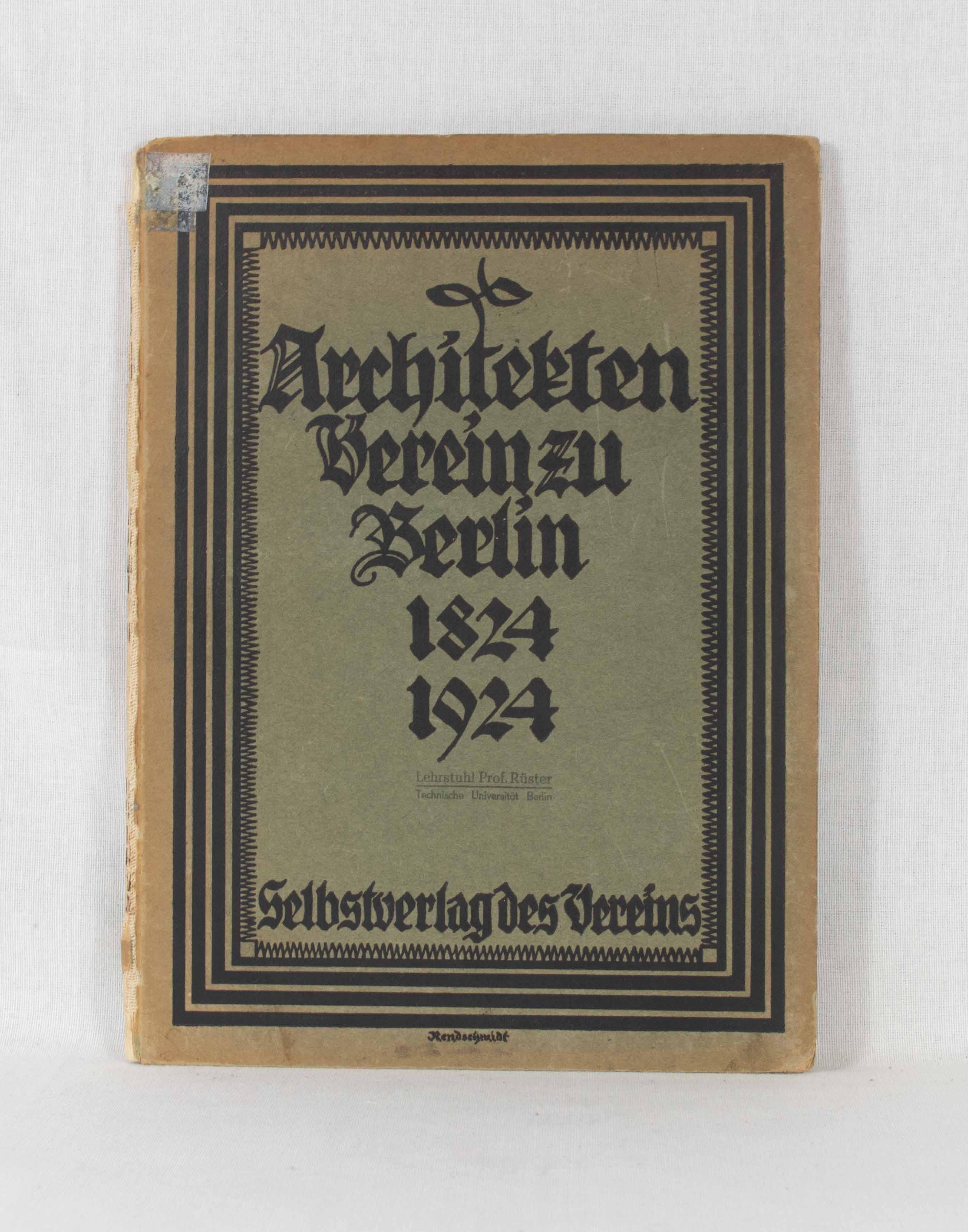 Hundert Jahre Architekten-Verein zu Berlin, 1824-1924.