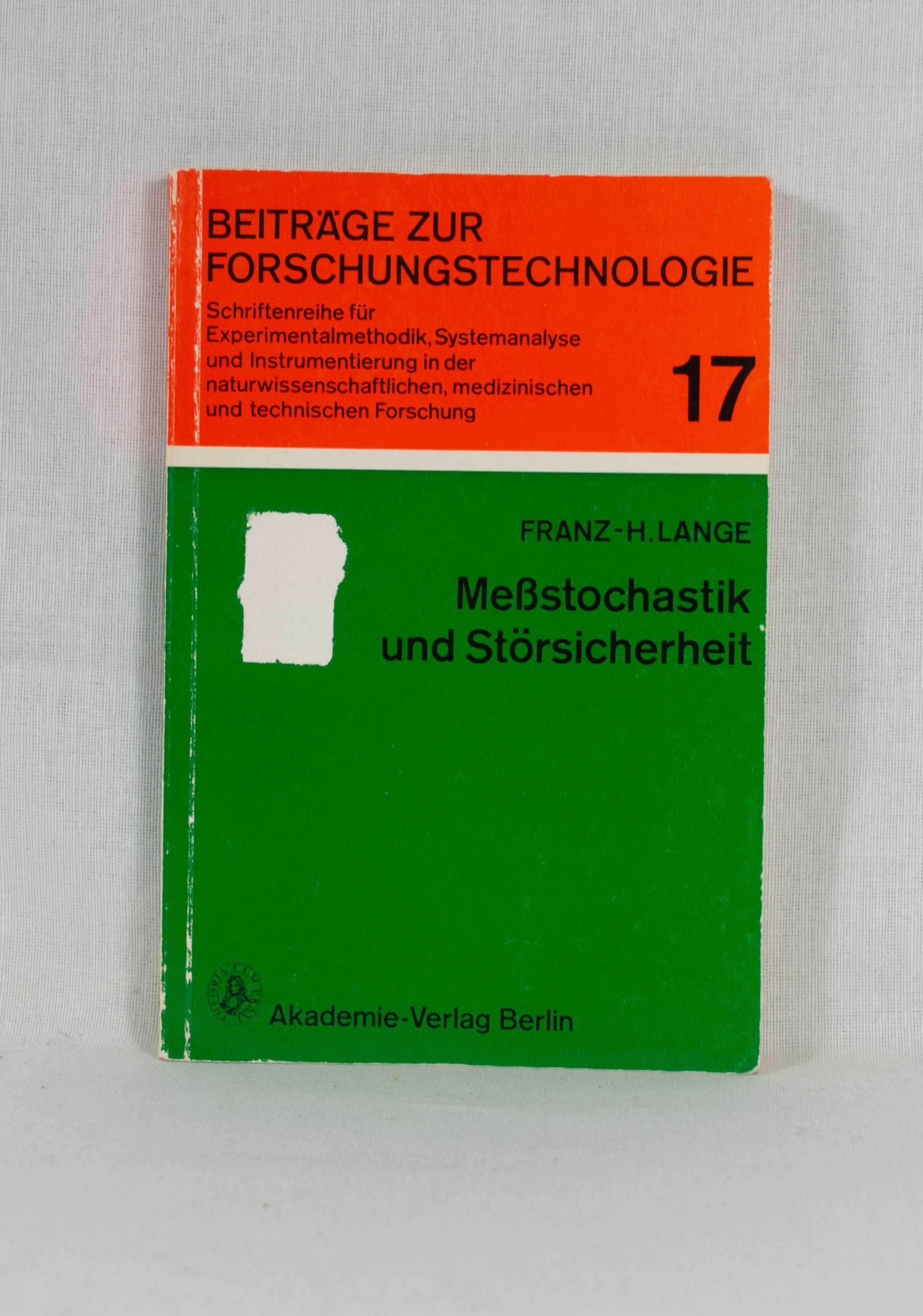 Meßstochastik und Störsicherheit: Ein Beitrag zur Methodik der Informationstechnik. (= Beiträge zur Forschungstechnologie, Bd. 17).