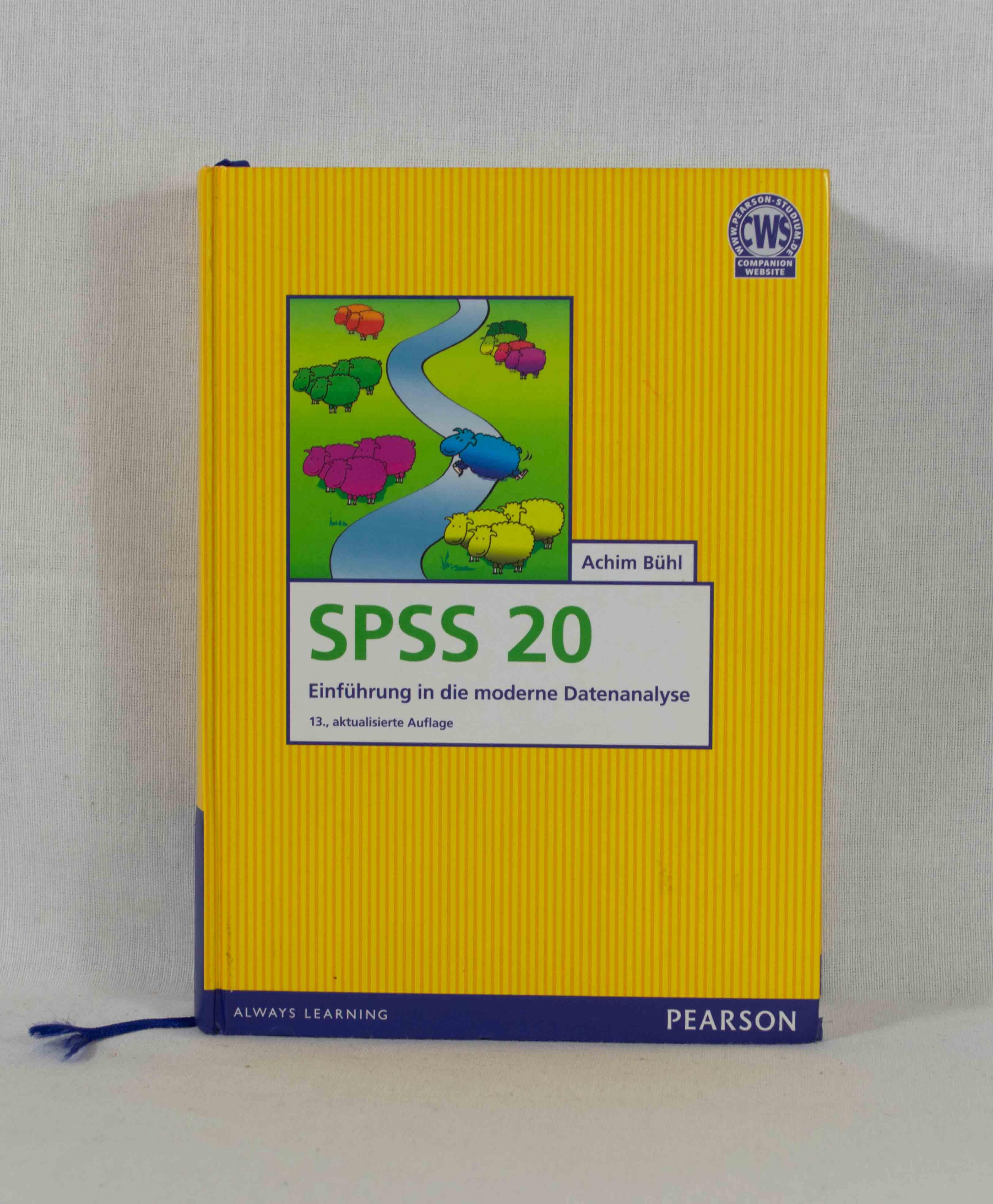 SPSS 20: Einführung in die moderne Datenanalyse. (= Always Learning). 13., aktualisierte Aufl.