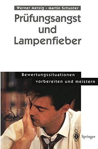 Prüfungsangst und Lampenfieber: Bewertungssituationen vorbereiten und meistern. 1. Aufl.