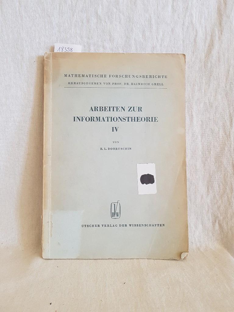 Arbeiten zur Informationstheorie; Teil 4: Allgemeine Formulierung des Shannonschen Hauptsatzes der Informationstheorie. (= Mathematische Forschungsberichte; 17).
