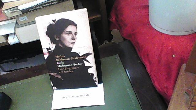 Paula Modersohn-Becker: Eine Biographie mit Briefen - Bohlmann-Modersohn, Marina