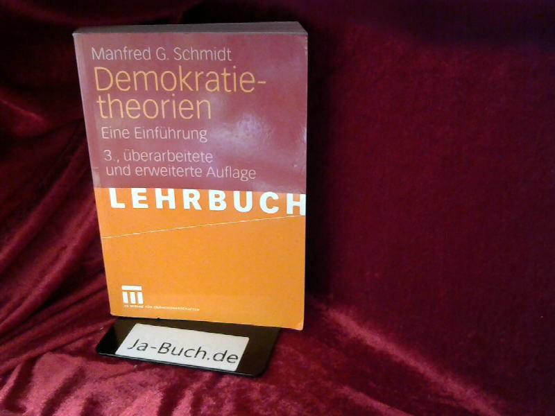 Demokratietheorien : eine Einführung. Manfred G. Schmidt / Lehrbuch
