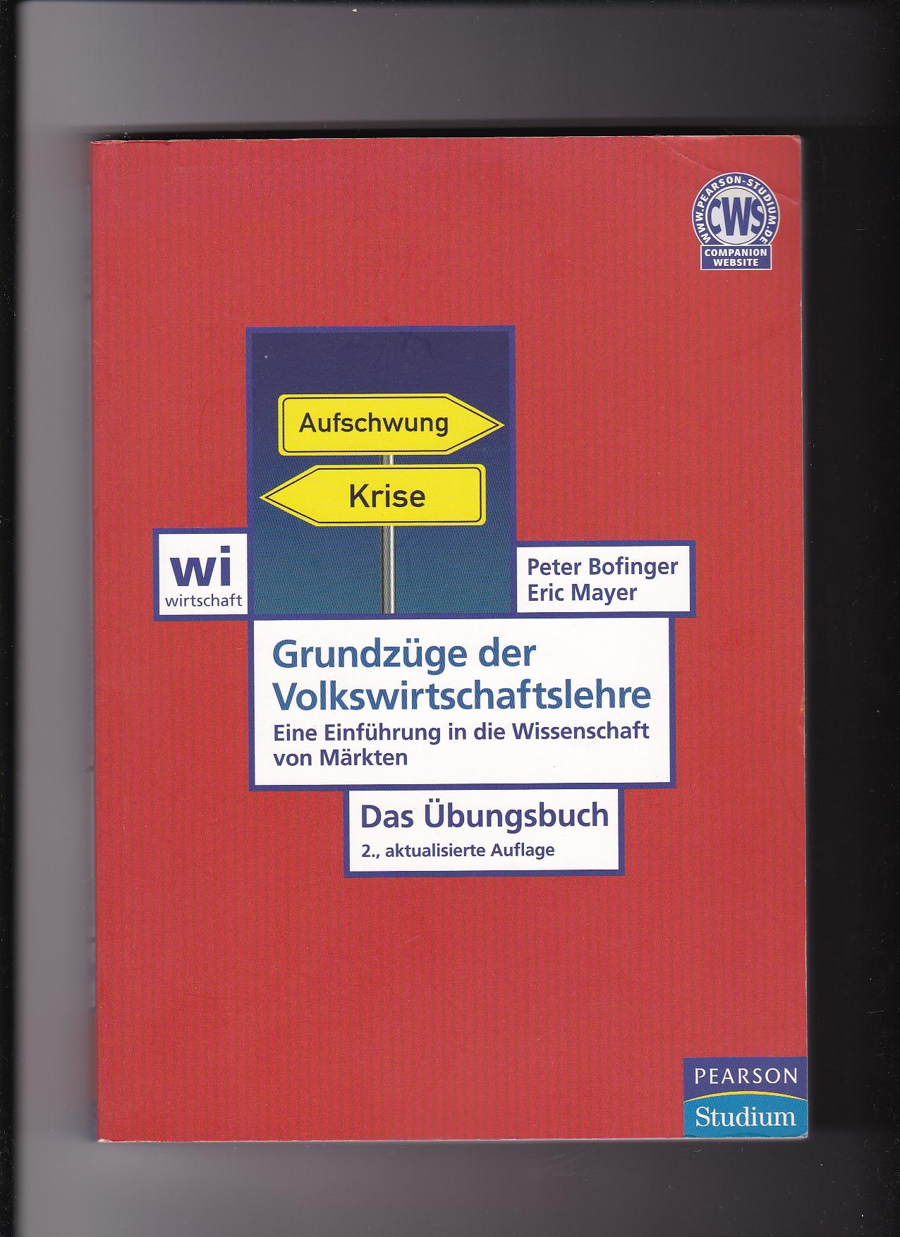 Peter Bofinger, Grundzüge der Volkswirtschaftslehre -  Das Übungsbuch  2. Auflage - Bofinger, Peter
