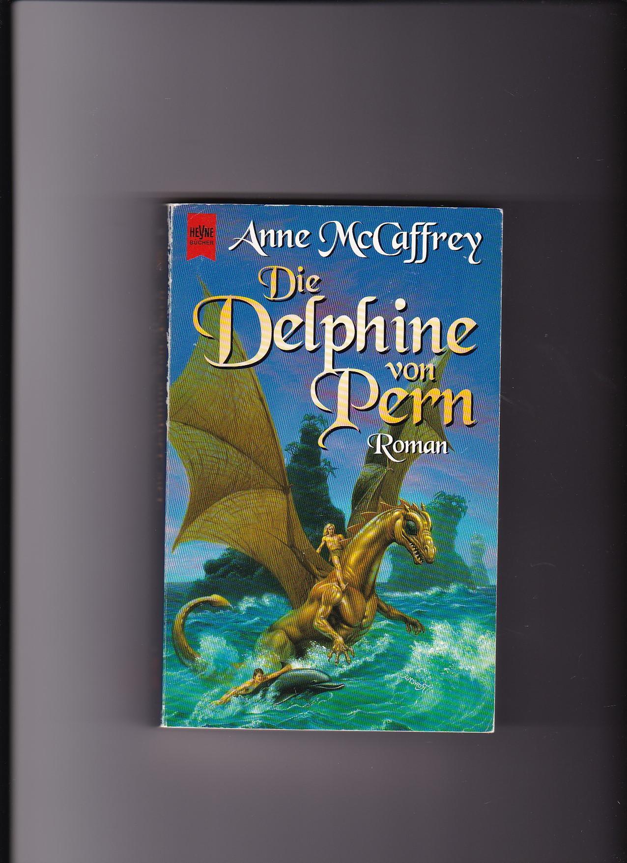 Anne McCaffrey, Die Delphine von Pern - Teil 12 Die Drachenreiter von Pern  3. Auflage - McCaffrey, Anne