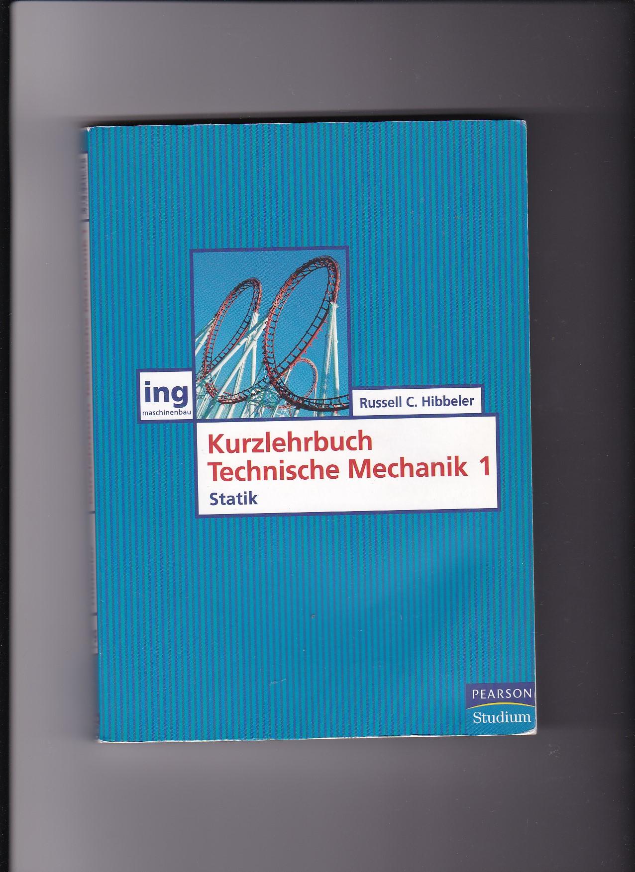 Russell C. Hibbeler, Kurzlehrbuch technische Mechanik Teil 1 -  Statik  1. Auflage - Hibbeler, Russell C.