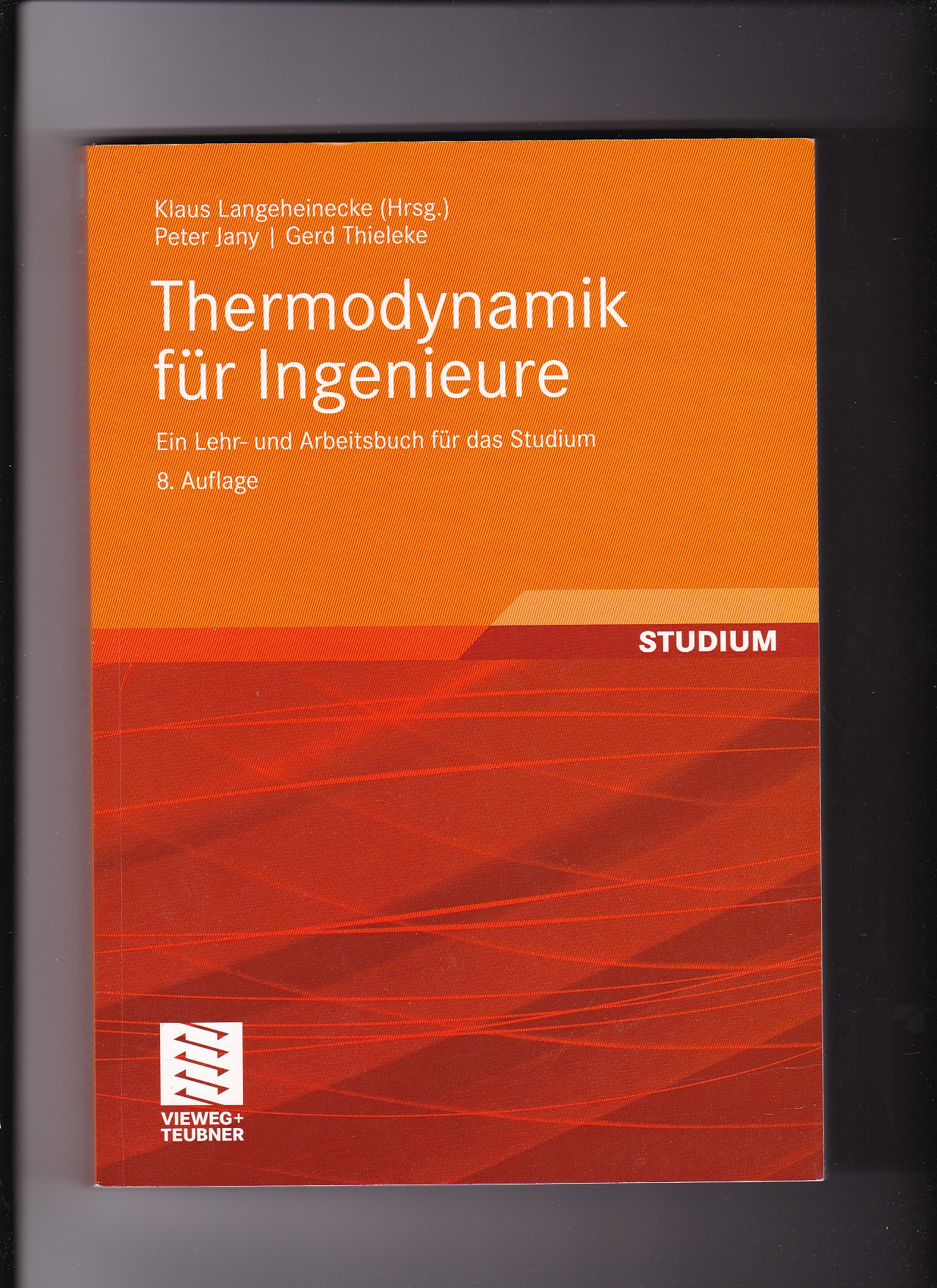 Klaus Langeheinecke u.a., Thermodynamik für Ingenieure - Lehr- und Arbeitsbuch  8. Auflage - Langeheinecke, Klaus