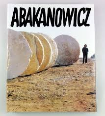 Magdalena Abakanowicz. Mücsarnok 1988. Januar 29 - Aprilis 3. - Bableska-Rolke, Wieslawa und Katalin Neray