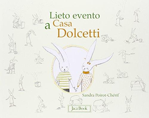 Lieto evento a casa Dolcetti. - Poirot-Chérif, Sandra