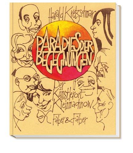 Paradies der Begegnungen : der Künstlerort Kleinmachnow. Mit Porträtzeichn. des Autors, - Kretzschmar, Harald