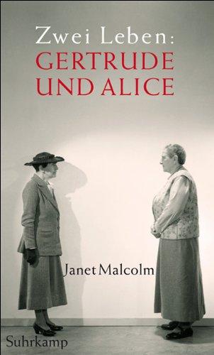 Zwei Leben : Gertrude und Alice. Aus dem Amerikan. von Chris Hirte, 1. Auflage, - Malcolm, Janet