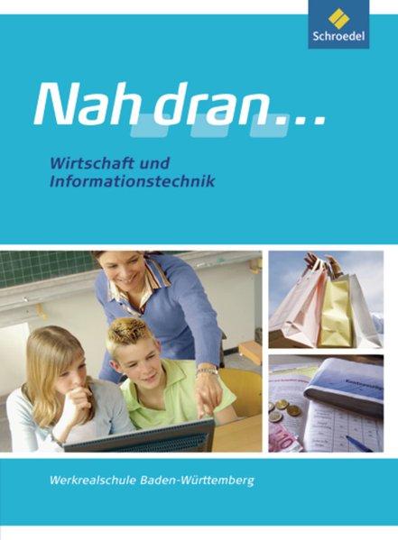 Nah dran ... WPF - Ausgabe 2010 für Baden-Württemberg: Wirtschaft und IT: Schülerband - Klaus, Buck,, Tripodi, Gerhard  und Wolf, Heinz-Ulrich