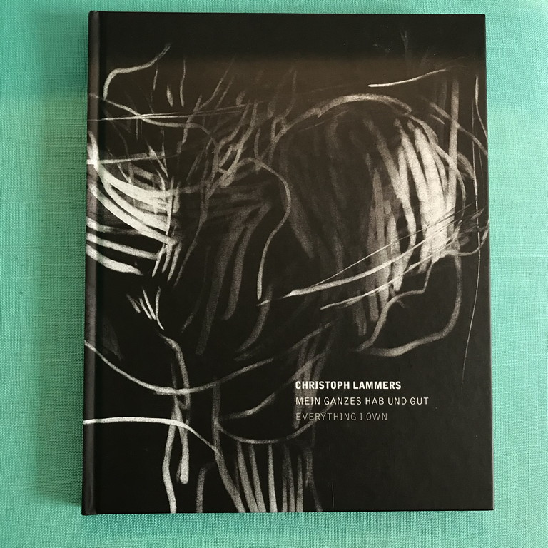 Christoph Lammers. Mein ganzes Hab und Gut. Everything I own - Lammers, Christoph, Miriam Pucitta und Birgit Sonna
