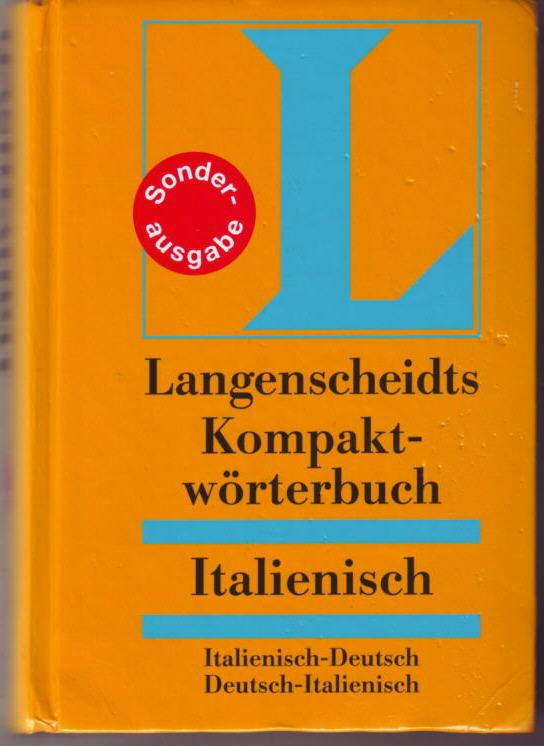 Langenscheidts Kompaktwörterbuch Italienisch : Italienisch - Deutsch, Deutsch - Italienisch Langenscheidt Redaktion ? - Langenscheidt Redaktion