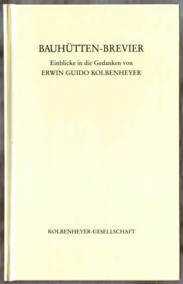 Bauhütten-Brevier : Einblicke in die Gedanken von Erwin Guido Kolbenheyer Erwin Guido Kolbenheyer