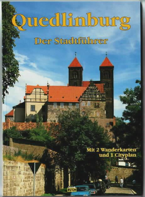 Quedlinburg : ein Führer durch die Weltkulturerbe-Stadt Wolfgang Hoffmann. [Es fotogr. Thorsten Schmidt] 4. - Hoffmann, Wolfgang
