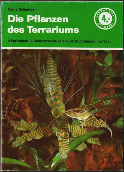 Die Pflanzen des Terrariums Franz Schneider. Lehrmeister-Bücherei Nr. 960. - Schneider, Franz