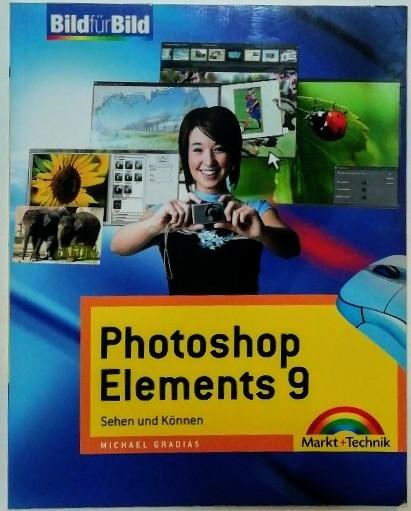Photoshop Elements 9 - Sehen und Können. - Gradias, Michael
