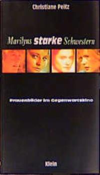Marilyns starke Schwestern Frauenbilder im Gegenwartskino - Peitz, Christiane;