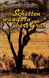 Schatten wandern übers Gras  4. Auflage - Blixen, Tania