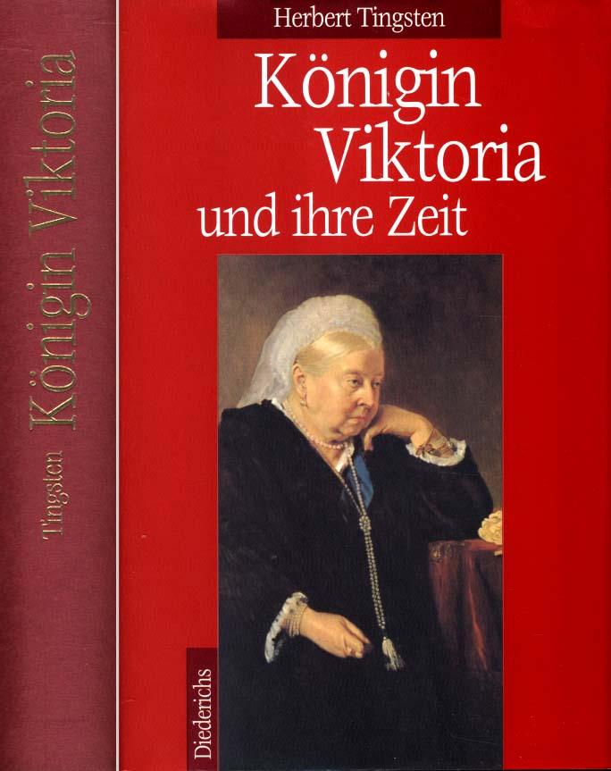 Königin Viktoria und ihre Zeit  Ungekürzte Lizenzausgabe zweite Auflage - Herbert Tingsten