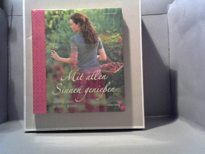 Mit allen Sinnen genießen : Verwöhn-Ideen für Körper & Seele. Marlene Bunke. Mit Fotos von FloraPress - Bunke, Marlene (Mitwirkender)
