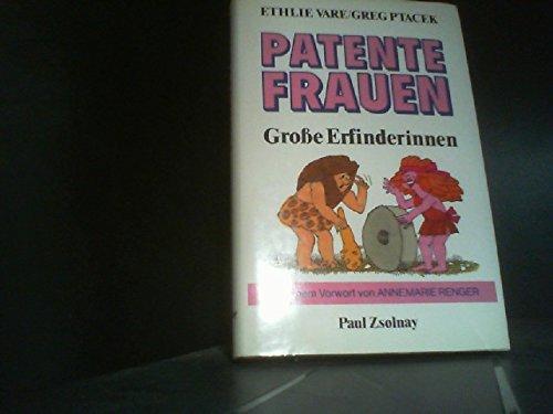 Patente Frauen  Auflage: Erstauflage, EA, - Vare, Ethlie A. und Greg Ptacek