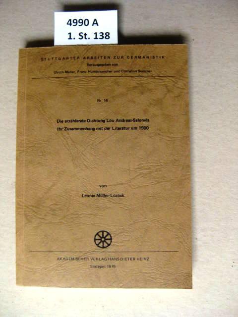 Die  erzählende Dichtung Lou Andreas-Salomés. Ihr Zusammenhang mit d. Literatur um 1900. - Müller-Loreck, Leonie.