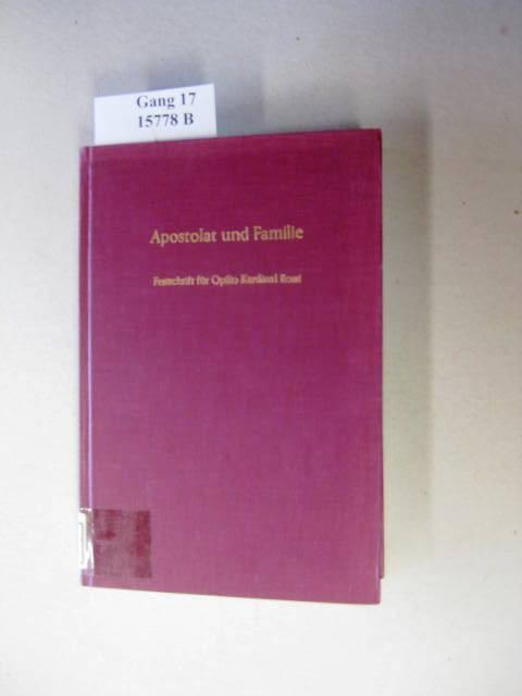 Apostolat und Familie. Festschrift für Opilio Kardinal Rossi zum 70. Geburtstag. - Schambeck, Herbert.