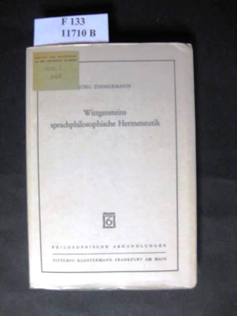 Wittgensteins sprachphilosophische Hermeneutik. - Zimmermann, Jörg.