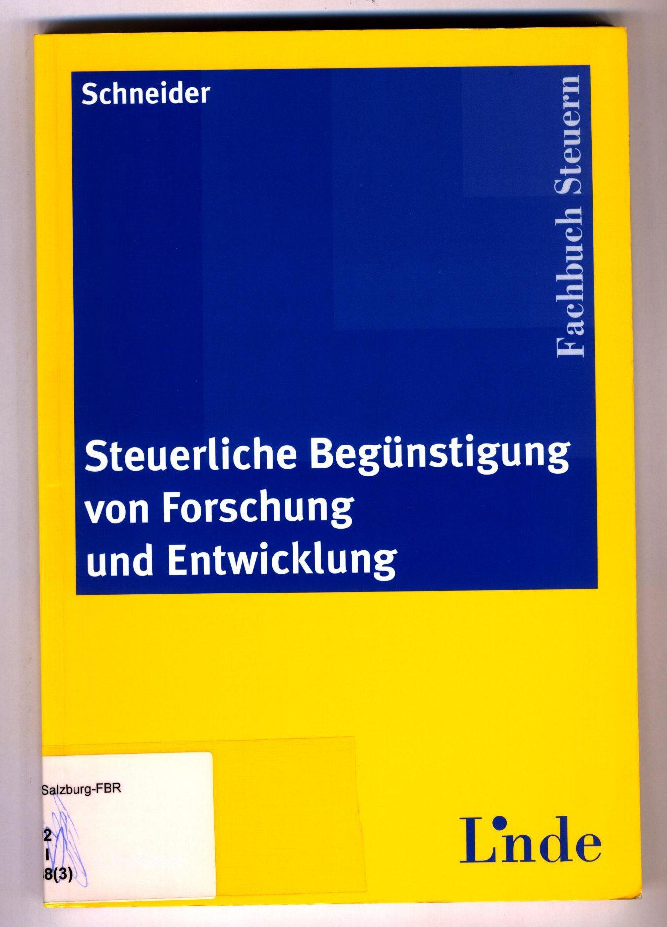 Steuerliche Begünstigung von Forschung und Entwicklung Fachbuch Steuern 3. Auflage - Schneider, Herwig W.