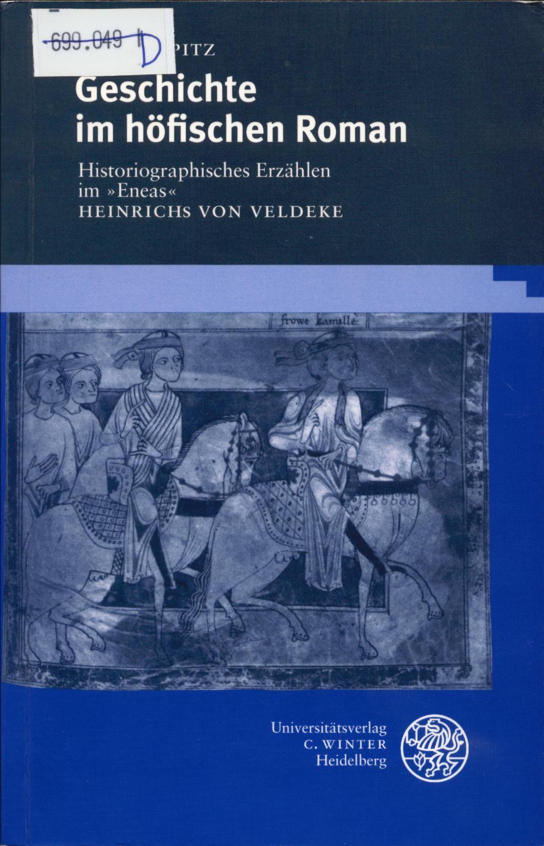 Geschichte im höfischen Roman Historiographisches Erzählen im