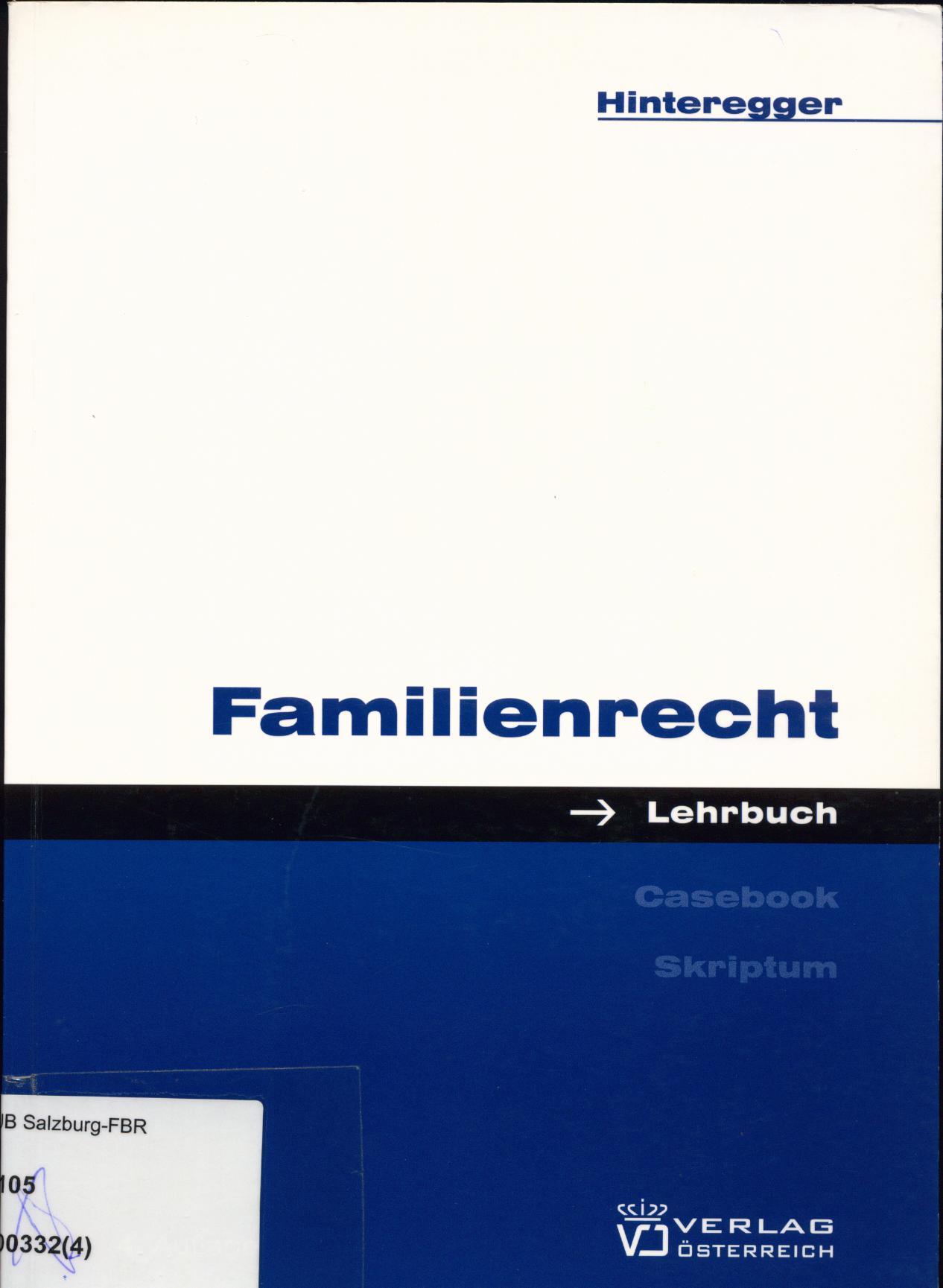 Familienrecht  4., überarbeitete und erweiterte Auflage. - Hinteregger, Monika