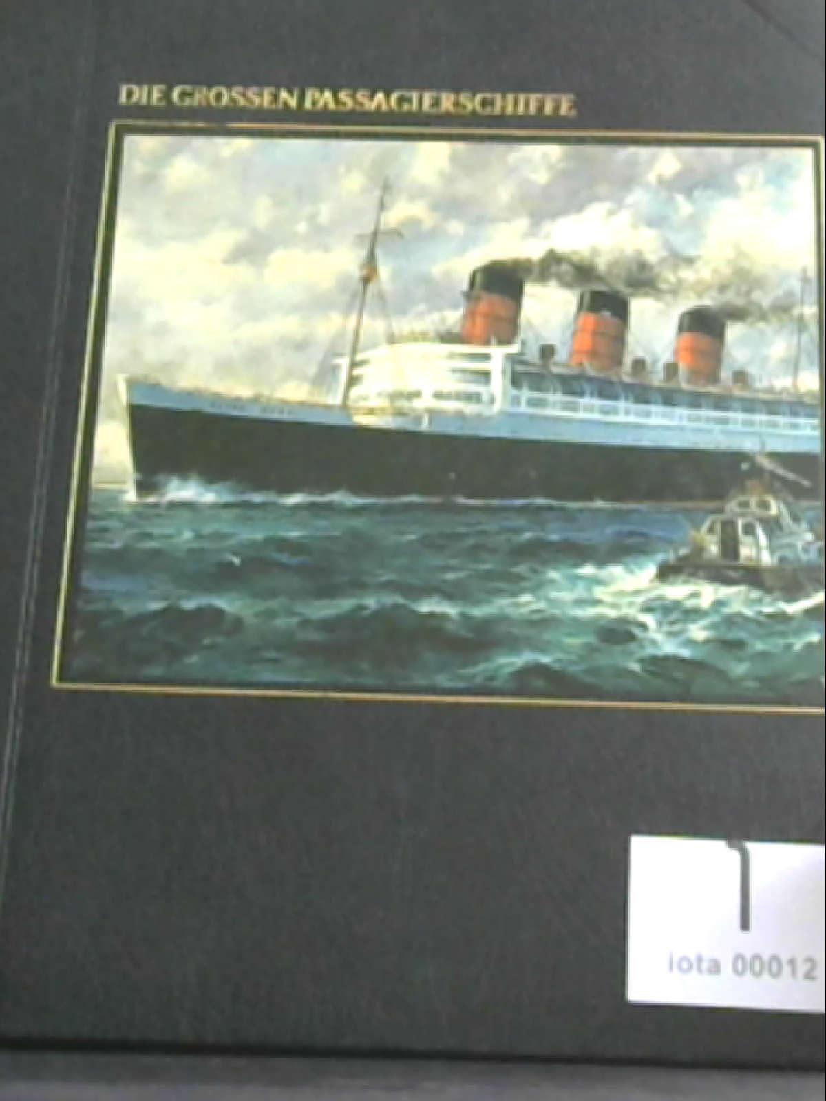 Maddocks, Melvin: Time Life: Die Seefahrer: Die grossen Passagierschiffe