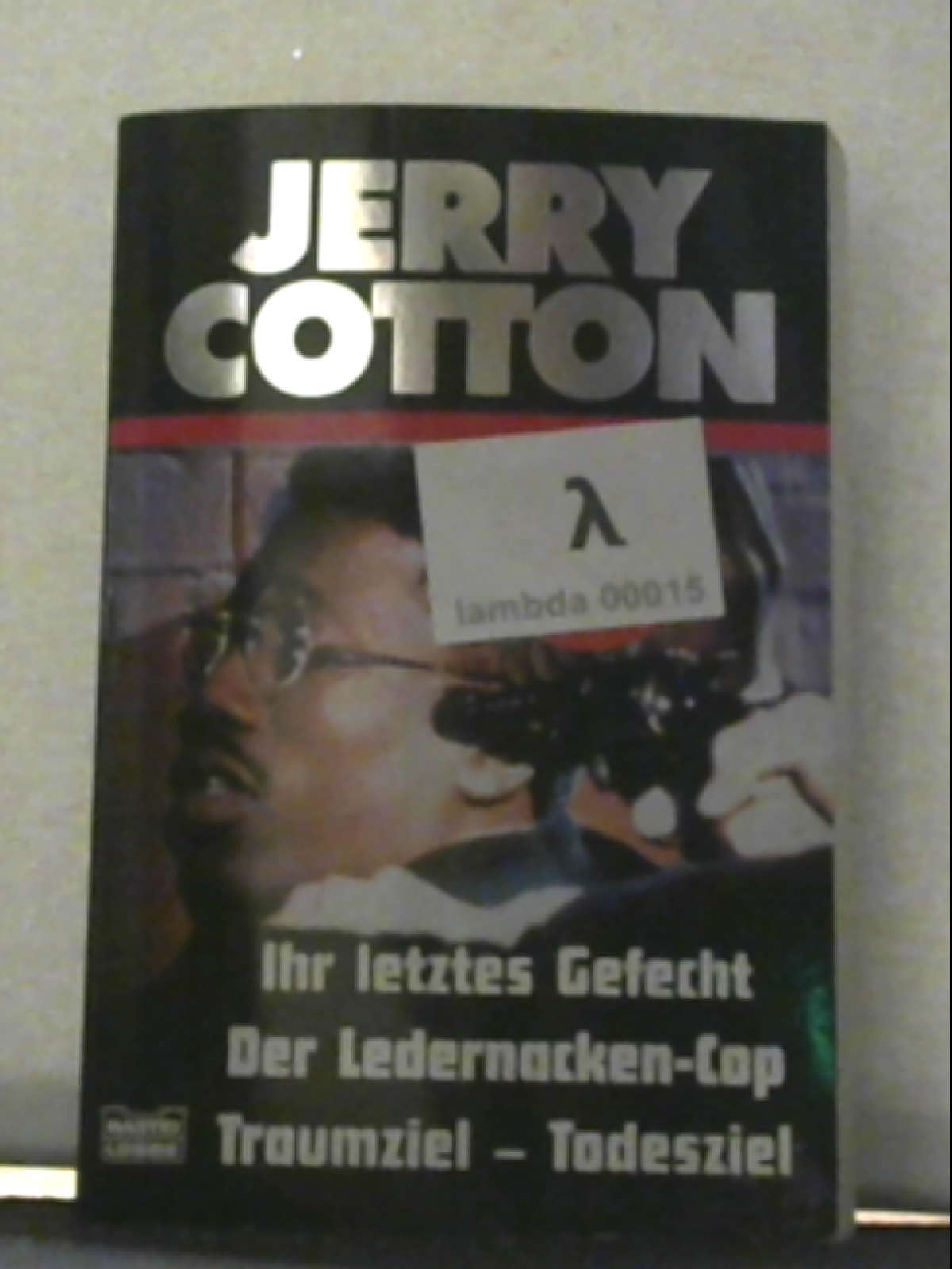 Ihr letztes Gefecht/Der Kopfgeldjäger/Traumziel - Todesziel (Cotton Jubiläumssonderbände. Bastei Lübbe Taschenbücher)