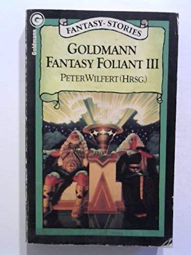 Goldmann Fantasy Foliant III. Fantasy- Stories.
