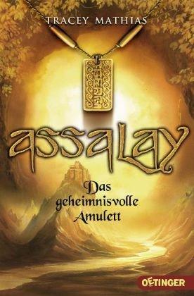 Assalay - Das geheimnisvolle Amulett Auflage: 1