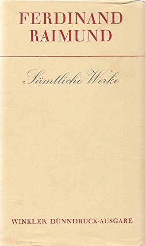 Sämtliche Werke. Nach dem Text der von Fritz Brukner und Eduard Castle besorgten Gesamtausgabe herausgegeben und mit einem Nachwort versehen von Friedrich Schreyvogel.